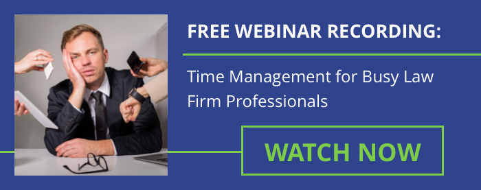 Free Webinar Recording: Time Management for Busy Law Firm Professionals. Watch Now.