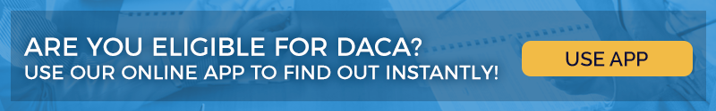 Find out if you are eligible for DACA with our free online app!