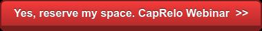 Yes, reserve my space. CapRelo Webinar >>