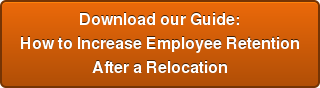 Download our Guide: How to Increase Employee Retention After a Relocation