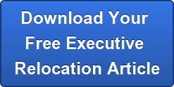 Download Your  Free Executive  Relocation Article