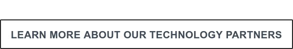 Learn More About Our Technology Partners