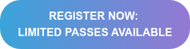 REGISTER NOW: LIMITED PASSES AVAILABLE