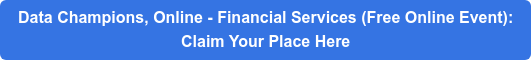 Data Champions, Online - Financial Services (Free Online Event): Claim Your Place Here