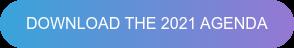 DOWNLOAD THE 2021 AGENDA