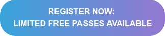 REGISTER NOW: LIMITED FREE PASSES AVAILABLE
