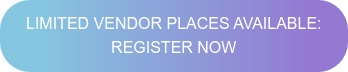 LIMITED VENDOR PLACES AVAILABLE:  REGISTER NOW