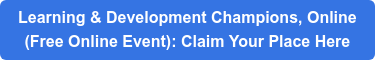 Learning & Development Champions, Online (Free Online Event): Claim Your Place Here
