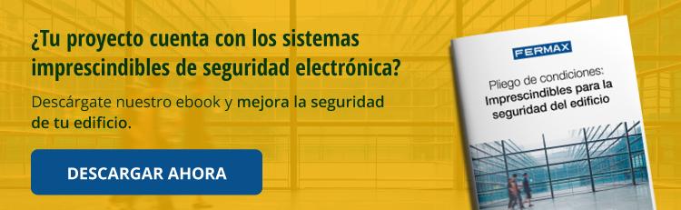Sistemas imprescindibles de seguridad electrónica