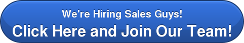 We're Hiring Sales Guys! Click Here and Join Our Team!