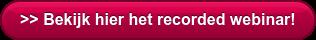 >> Bekijk hier het recorded webinar!