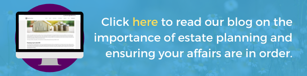 Click here to read our blog on the importance of estate planning.