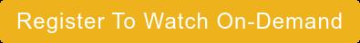 Register to Watch On-Demand