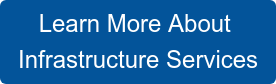 Learn More About  Infrastructure Services