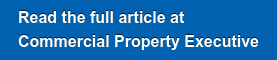 Read the full article at Commercial Property Executive here