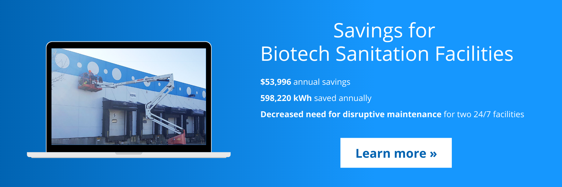 Find out how this Biotech facility is saving over $50K a year with energy  efficiency »