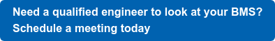 Need a qualified engineer to look at your BMS?   Schedule a meeting today