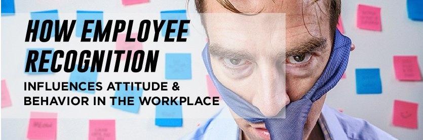 Employee recognition, attitude behavior, recognition program