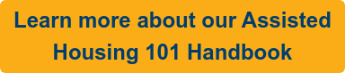Learn more about our Assisted  Housing 101 Handbook