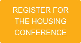 REGISTER FOR  THE HOUSING CONFERENCE