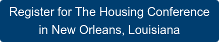 Register for The Housing Conference in New Orleans, Louisiana