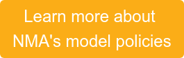 Learn more about  NMA's model policies