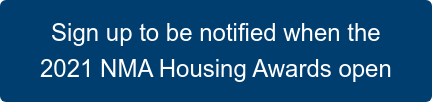 Sign up to be notified when the 2020 NMA Housing Awards open