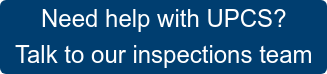 Need help with UPCS? Talk to our inspections team
