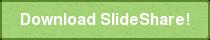 Download SlideShare!