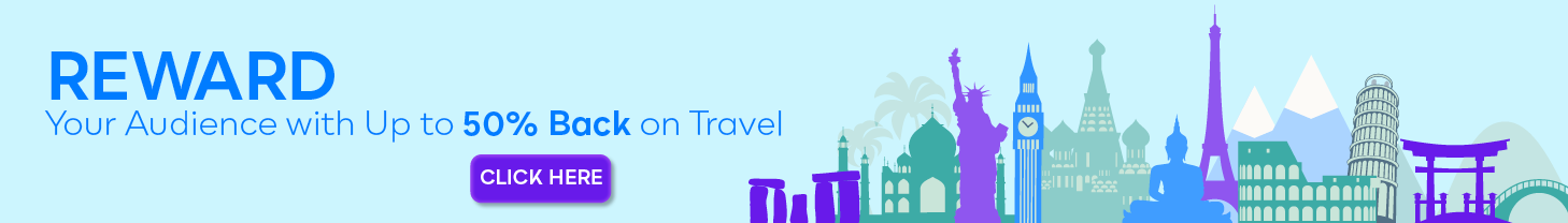 Reward Your Audience with Up to 50% Back on Travel