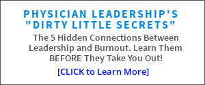 physician leadership dirty little secret