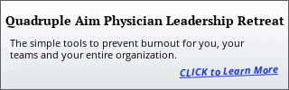 Quad Aim Physician Leader Retreat