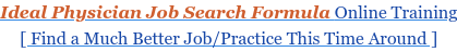 Ideal Physician Job Search Formula Online Training [ Find a Much Better  Job/Practice This Time Around ]