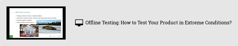Offline Testing: How to Test Your Product in Extreme Conditions?