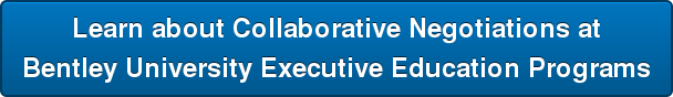 Learn about Collaborative Negotiations atBentley University Executive Education Programs