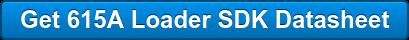 Get 615A Loader SDK Datasheet