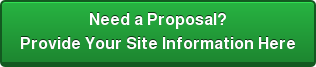 Need a Proposal? Provide Your Site Information Here