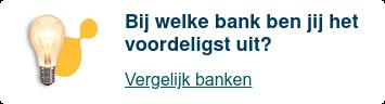 Bij welke bank ben jij het voordeligst uit?  Vergelijk banken