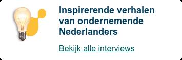 Inspirerende verhalen van ondernemende Nederlanders  Bekijk alle interviews