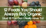 12 Foods You Should Always Buy Organic (And 15 You Don't Really Have To)