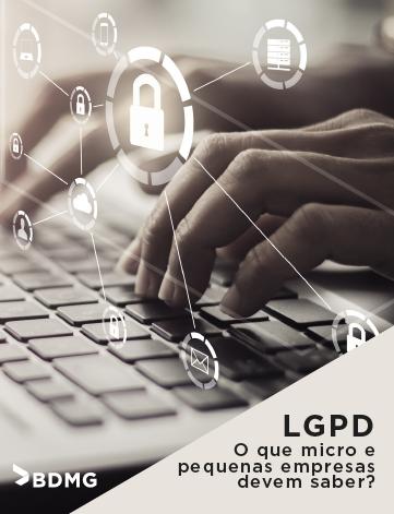LGPD: o que micro e pequenas empresas devem saber?