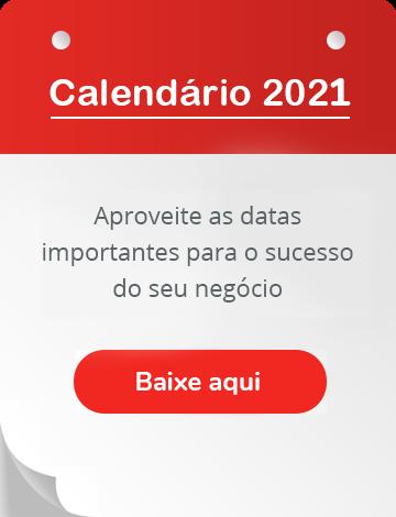 Calendário 2021 - Saiba como aproveitar datas importantes para o seu negócio