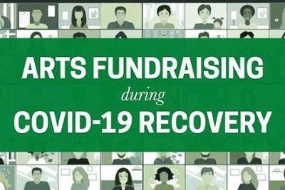 """Read """"4 Ways to Drive Arts Fundraising During Covid-19 Recovery"""""""