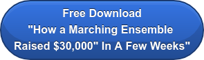 "Free Download ""How a Marching Ensemble  Raised $30,000"" In A Few Weeks"""
