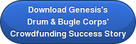 Download Genesis's Drum & Bugle Corps' Crowdfunding Success Story