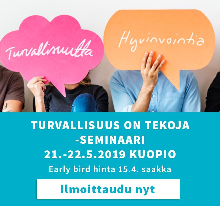 Turvallisuus on tekoja -seminaari 21.-22.5.2019 Kuopio. Nolla tapaturmaa -foorumi