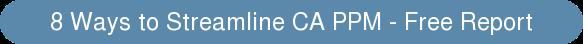 8 Ways to Streamline CA PPM - Free Report