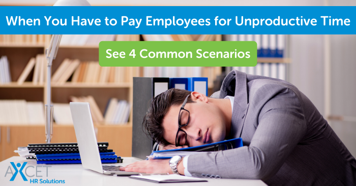 when you have to pay employees for unproductive time