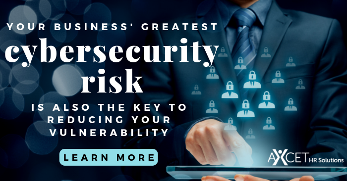 Your Greatest Cybersecurity Risk is Also the Secret to Reducing Your Business' Vulnerability