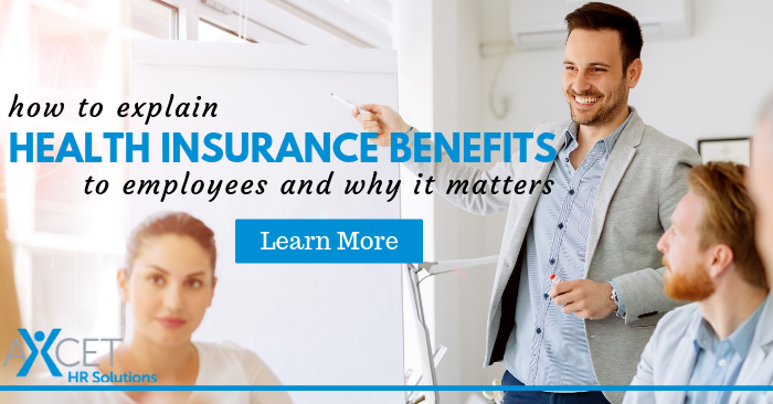 Businesses must explain health insurance benefits and terminology to employees for full benefit.